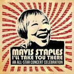 Mavis Staples: I'll Take You There: An All-Star Concert Celebration [2CD/DVD] (LP)