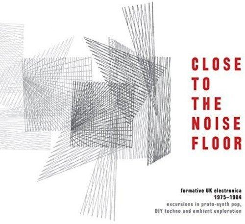 Close to the Noise Floor: Formative UK Electronica 1975-1984 [4CD]