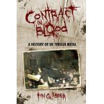 Contract in Blood: A History of UK Thrash Metal (Book)