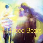 14 Iced Bears [2 FOR 22] (LP)