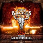 Live at Wacken 2017: 28 Years Louder Than Hell (CD)