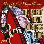 They Called Them Ghosts: The Great Movie Dubbers Sing (CD)