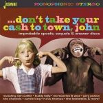 Don't Take Your Cash to Town, John: Improbable Spoofs, Sequels & Answer Discs (CD)