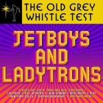 The Old Grey Whistle Test: Jet Boys & Ladytrons (LP)