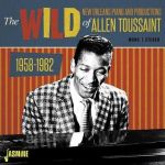 The Wild New Orleans Piano and Productions of Allen Toussaint 1958-1962  (CD)