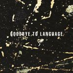 Goodbye to Language (CD)